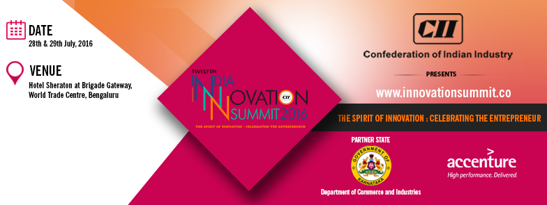 CII Twelfth India Innovation Summit 2016